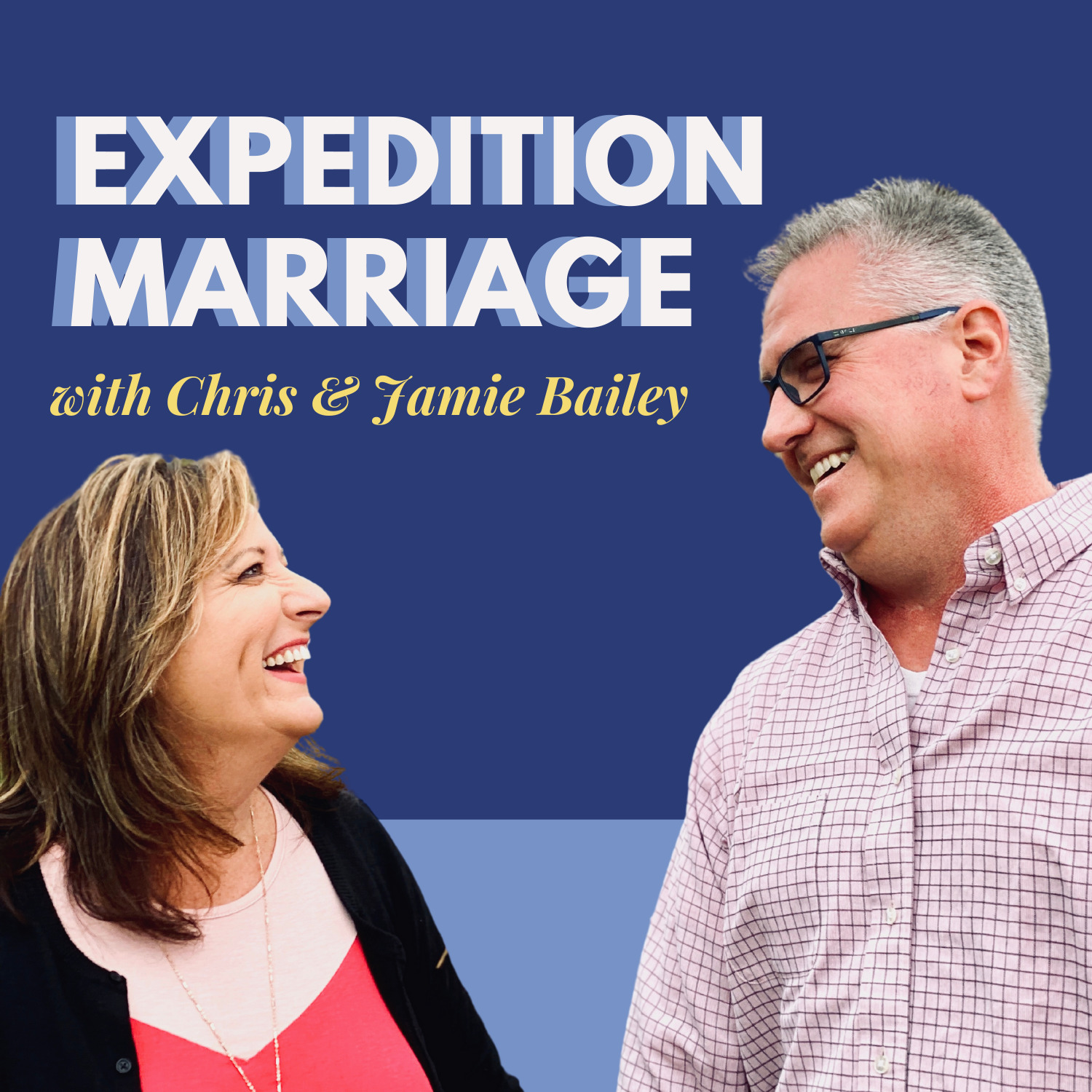 Expedition Marriage with Chris & Jamie Bailey